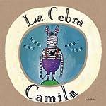 La cebra Camila (libros para so�ar)