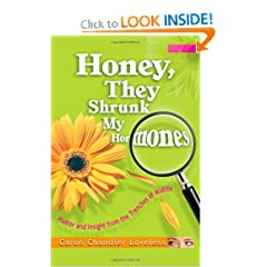 Honey, They Shrunk My Hormones