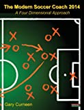 The Modern Soccer Coach 2014: A Four Dimensional Approach