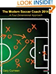 The Modern Soccer Coach 2014: A Four...