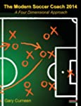 The Modern Soccer Coach 2014: A Four...