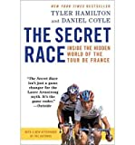 The Secret Race: Inside the Hidden World of the Tour De France: Doping, Cover-ups, and Winning at All Costs (Corgi books) (Paperback) - Common By (author) Daniel Coyle By (author) Tyler Hamilton