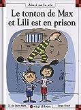 echange, troc Dominique de Saint Mars - Le tonton de Max et Lili est en prison