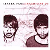 Trash Like Us (Limited Edition)