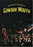 Cowboy Mouth: The Name of the Band Is Cowboy Mouth