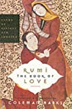 Rumi The Book Of Love: Poems Of Ecstasy And Longing (0060750502) by Barks, Coleman / Barks, Coleman (Translator) / Moyne, John / Ergin, Nevit / Nicholson, Reynold / Gup