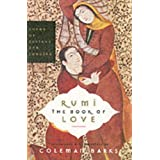 Rumi: The Book of Love: Poems of Ecstasy and Longing ~ Coleman Barks