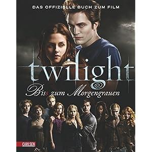 Bella und Edward: Die Twilight Saga - Bis(s) zum Morgengrauen: Das offiziell