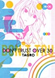 TAGRO「DON'T TRUST OVER30」