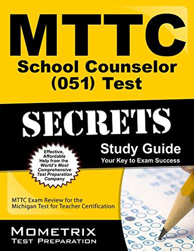 MTTC School Counselor (051) Test Secrets Study Guide: MTTC Exam Review for the Michigan Test for Teacher Certification (Mometrix Secrets Study Guides)