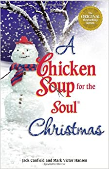 Chicken Soup for the Soul Christmas: Jack Canfield, Mark Victor ...