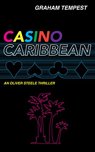 Casino Caribbean: An Oliver Steele thriller (The Casino series Book 1)