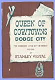 "Queen of cowtowns: Dodge City,: ""the wickedest little city in America,"" 1872-1886"