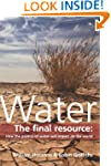 Water: The final resource: How the po...