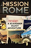 Mission Rome: A Scavenger Hunt Adventure (Travel Book For Kids)