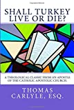 Shall Turkey Live or Die?: A theological classic from an apostle of the Catholic Apostolic church.
