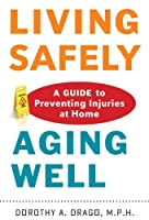 Living Safely, Aging Well: A Guide to Preventing Injuries at Home