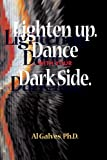 Lighten Up: Dance with Your Dark Side