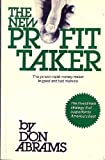 img - for The New Profit Taker: The Proven Rapid Money-maker in Good and Bad Markets book / textbook / text book