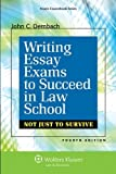 img - for Writing Essay Exams To Succeed in Law School: Not Just Survive, Fourth Edition (Aspen Coursebook Series) 4th (fourth) by John C. Dernbach (2014) Paperback book / textbook / text book
