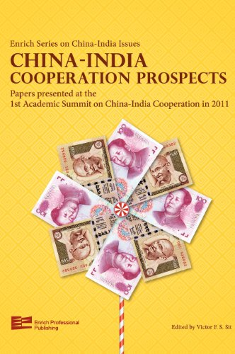 China-India Cooperation Prospects [Papers presented at the 1st Academic Summit on China-India Cooperation in 2011] (Enrich Series on China-India Issues)