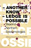 img - for Another Knowledge Is Possible: Beyond Northern Epistemologies (Reinventing Social Emancipation: Toward New Manifestos) book / textbook / text book