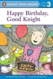 img - for Happy Birthday, Good Knight (Penguin Young Readers, L3) book / textbook / text book