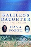 Galileo's Daughter: A Historical Memoir of Science, Faith, and Love (0140280553) by Sobel, Dava
