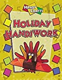 img - for Holiday Handiwork (Handy Crafts) book / textbook / text book