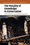 img - for The Morality of Knowledge in Conversation (Studies in Interactional Sociolinguistics) book / textbook / text book