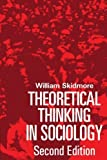 Theoretical Thinking in Sociology 2nd Edition by Skidmore, William published by Cambridge University Press Paperback