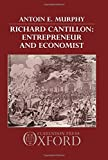 img - for Richard Cantillon: Entrepreneur and Economist by Antoin E. Murphy (1987-05-21) book / textbook / text book