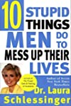 Ten Stupid Things Men Do to Mess Up T...