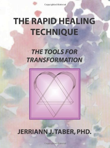 The Rapid Healing Technique: The Tools For Transformation, by Ph.D. Taber, Jerriann J.