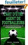 L'art d'�tre Agent de Footballeurs: C...