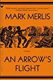 An Arrows Flight: A Novel