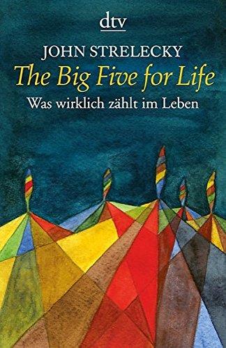 The Big Five for Life: Was wirklich zählt im Leben (dtv Ratgeber)