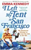 I Left My Tent in San Francisco by Kennedy, Emma (2011)