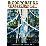 Incorporating Intersectionality in Social Work Practice, Research, Policy, and Education 1st (first) Edition by...