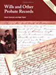 Wills and Other Probate Records: A Pr...