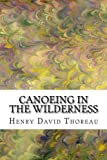 Canoeing in the Wilderness: (Henry David Thoreau Classics Collection)
