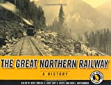 Great Northern Railway: A History (Fesler-Lampert Minnesota Heritage)