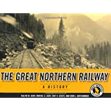 Great Northern Railway: A History (Fesler-Lampert Minnesota Heritage) ~ Ralph W. Hidy