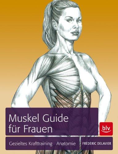 gezieltes Krafttraining NEU Handbuch//Ratgeber Muskel-Guide für Frauen Delavier