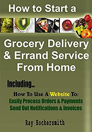 how to start a grocery delivery and errand service from home ebook ray hockersmith. Black Bedroom Furniture Sets. Home Design Ideas