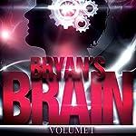 Bryan's Brain, Volume 1 | Bryan Healey