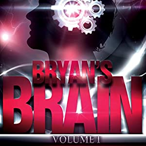 Bryan's Brain, Volume 1 Audiobook