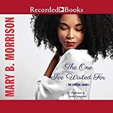 The One I've Waited For Audiobook by Mary B. Morrison Narrated by Bishop Banks, Ebony Ford, Angela Lewis, Diana Luke, Kentra Lynn, Isis Washington