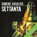 Settanta (La trilogia sporca dell'Italia 2) | Simone Sarasso