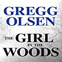 The Girl in the Woods: Waterman and Stark, Book 1 (       UNABRIDGED) by Gregg Olsen Narrated by Corey M. Snow